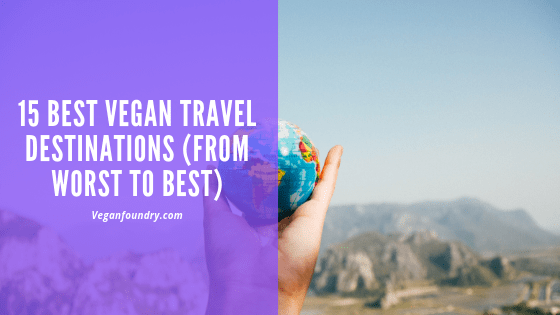 best vegan travel destinations