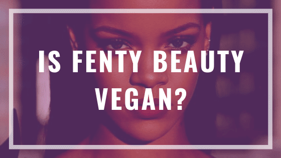 is fenty beauty vegan?