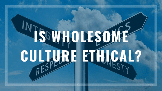 is wholesome culture ethical?