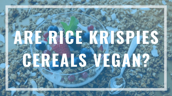 are rice krispies cereals vegan?