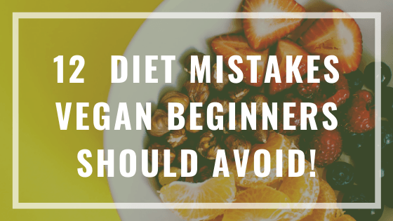 vegan diet mistakes
