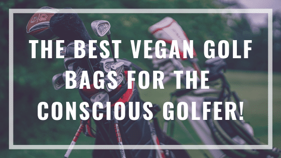 best vegan golf bags