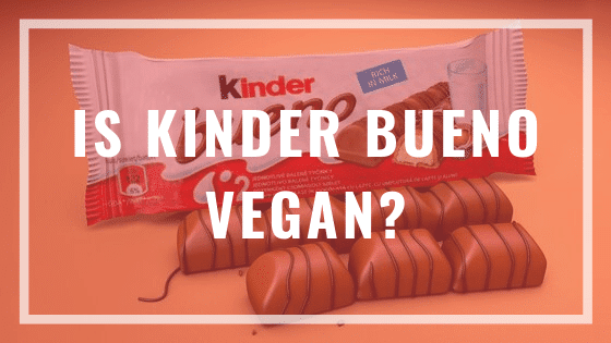 Is kinder bueno vegan