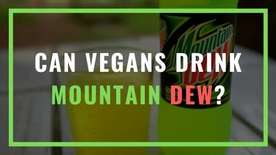 can vegans drink mountain dew