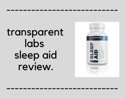 Transparent Labs Sleep Aid Review – Is It REALLY Worth It?