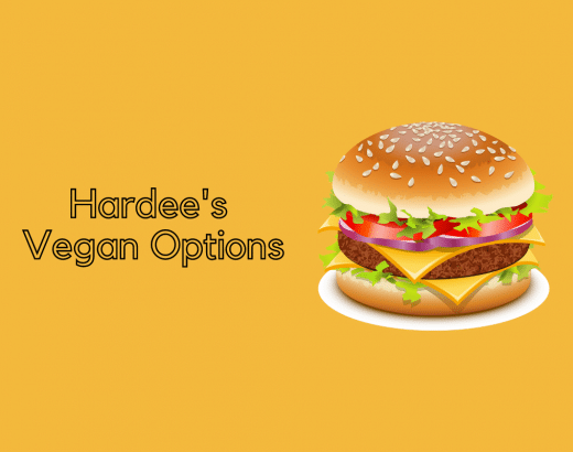Vegan Options at Hardee's in 2021 (Includes FAQs)